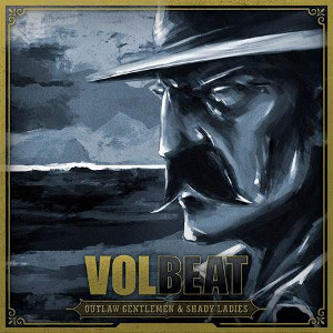 Volbeat - Outlaw Gentleman & Shady Ladies