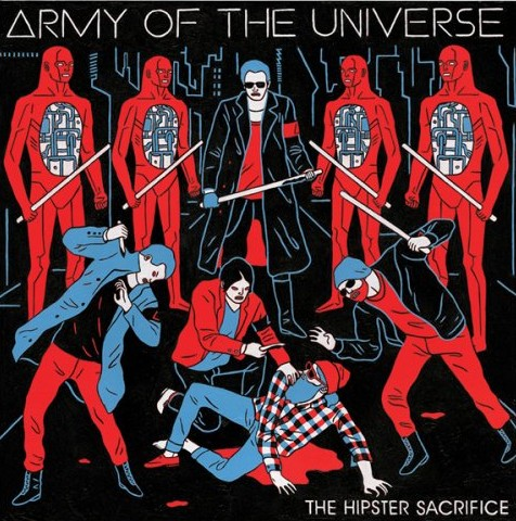 Army Of The Universe - The Hipster Sacrifice